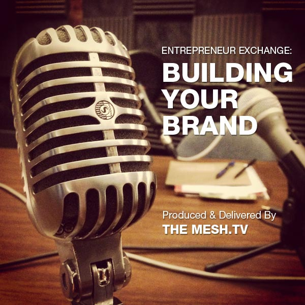 Entrepreneur Exchange: Building Your Brand